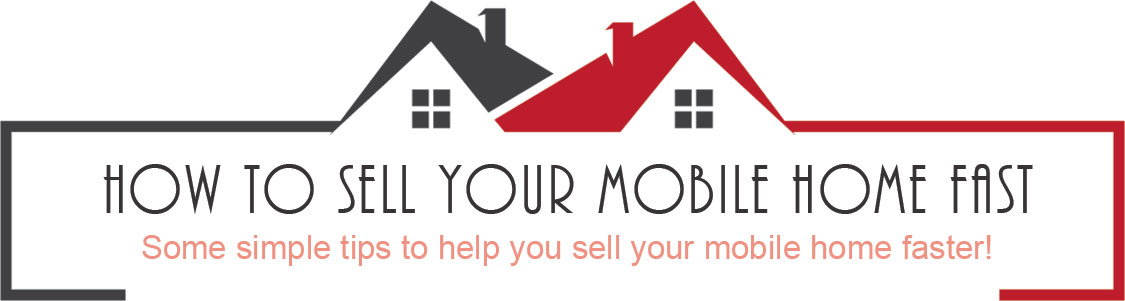 How to sell your mobile home fast. Simple tips.